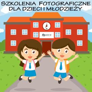szkolenia fotograficzne dla dzieci i młodzieży Agencja Fotograficzo-Szkoleniowa