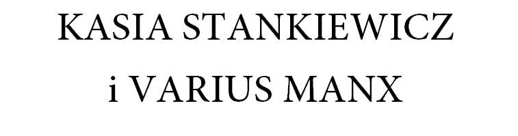 KASIA STANKIEWICZ I VARIUS MANX